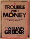 Image for Trouble With Money (Larger Agenda Series)
