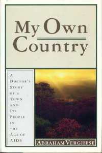 Image for My Own Country: A Doctor's Story of a Town and Its People in the Age of Aids