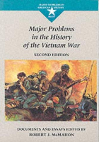 Image for Major Problems in the History of the Vietnam War: Documents and Essays (Major Problems in American History Series)