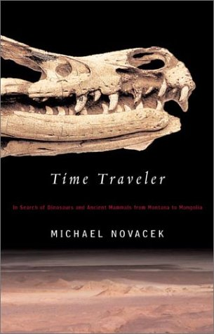Image for Time Traveler : In Search of Dinosaurs and Ancient Mammals from Montana to Mongolia