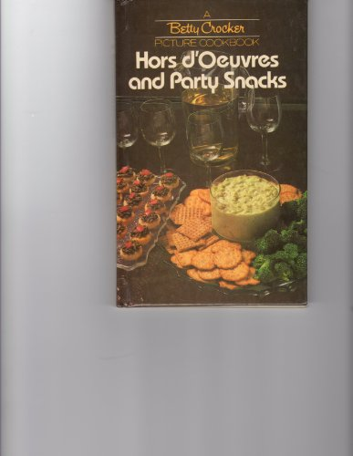 Image for Hors D'Oeuvres and Party Snacks (Betty Crocker Picture Cookbook)