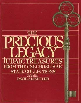Image for The Precious Legacy: Judaic Treasures from the Czechoslovak State Collection