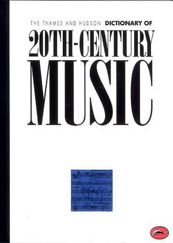 Image for The Thames and Hudson Encyclopaedia of 20th Century Music (World of Art)