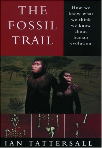 Image for Fossil Trail : How We Know What We Think We Know About Human Evolution