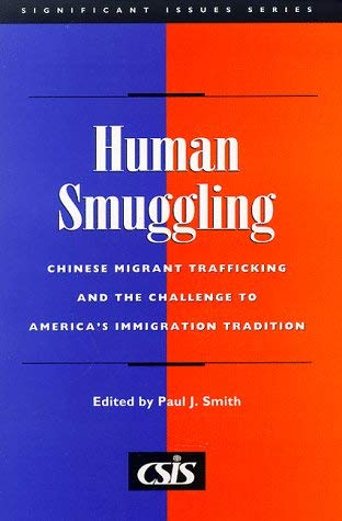 Image for Human Smuggling: Chinese Migrant Trafficking and The Challenge to America's Immigration Tradition (Significant Issues Series) (Csis Significant Issues Series)