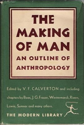 Image for The Making of Man: An Outline of Anthropology (Modern Library)