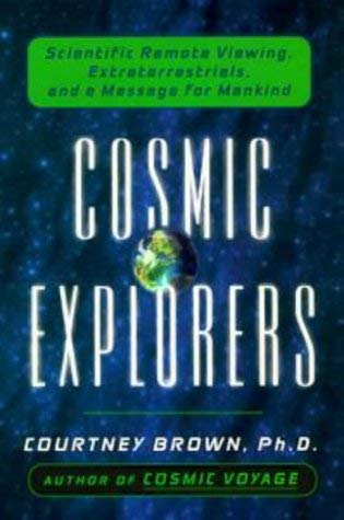 Image for Cosmic Explorers: Scientific Remote Viewing, Extraterrestrials, and a Message for Mankind