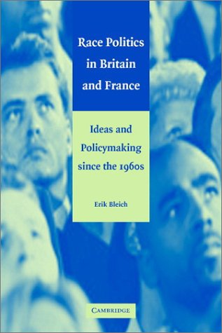 Image for Race Politics in Britain and France: Ideas and Policymaking since the 1960s