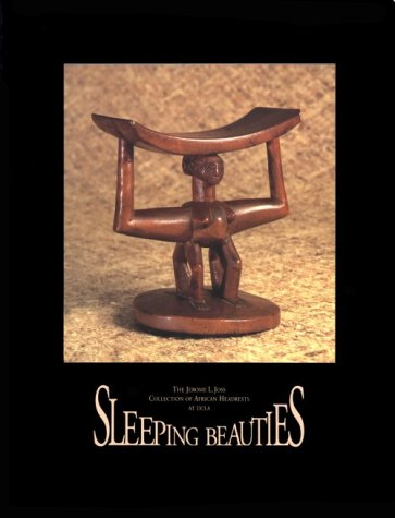 Image for Sleeping Beauties: The Jerome L. Joss Collection of African Headrests at UCLA