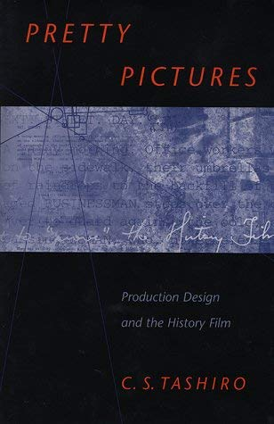 Image for Pretty Pictures: Production Design and the History Film