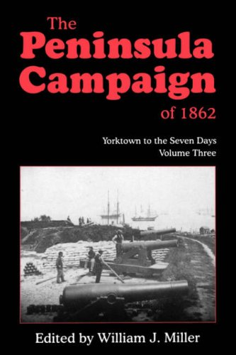 Image for The Peninsula Campaign Of 1862: Yorktown To The Seven Days, Vol. 3
