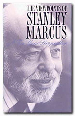 Image for The Viewpoints of Stanley Marcus: A Ten-Year Perspective