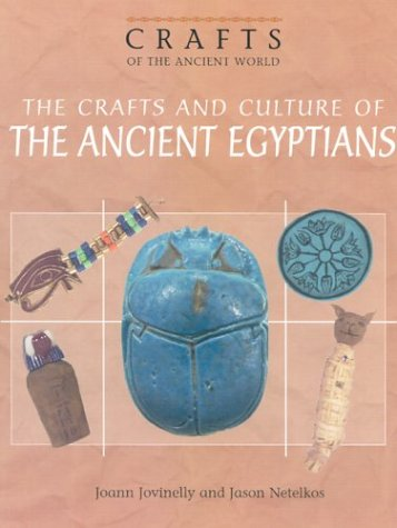 Image for The Crafts and Culture of the Ancient Egyptians (Crafts of the Ancient World)