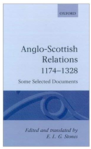 Image for Anglo-Scottish Relations 1174-1328: Some Selected Documents (Oxford Medieval Texts)