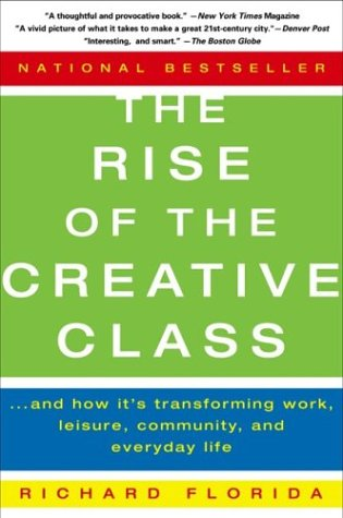 Image for Rise of the Creative Class : And How Its Transforming Work, Leisure, Community and Everyday Life