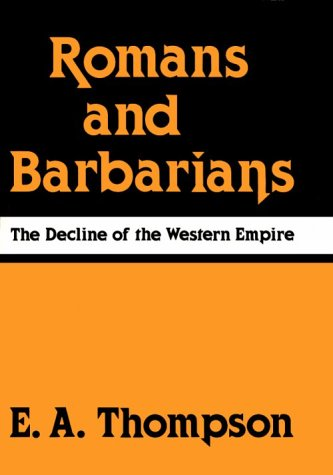 Image for Romans and Barbarians: The Decline of the Western Empire (Wisconsin Studies in Classics)