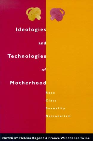 Image for Ideologies and Technologies of Motherhood: Race, Class, Sexuality, Nationalism