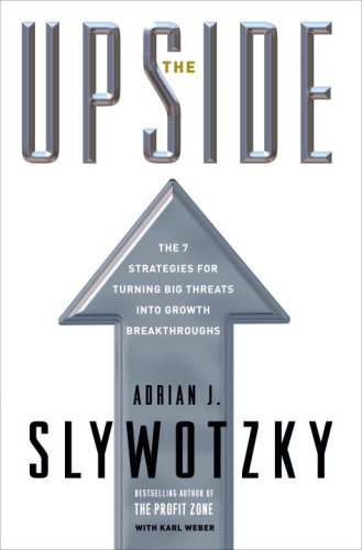 Image for The Upside: The 7 Strategies for Turning Big Threats into Growth Breakthroughs