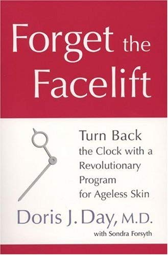 Image for Forget the Facelift: Turn Back the Clock with a Revolutionary Program for Ageless Skin