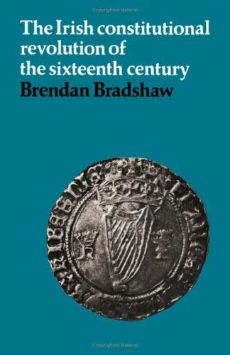 Image for The Irish Constitutional Revolution of the Sixteenth Century
