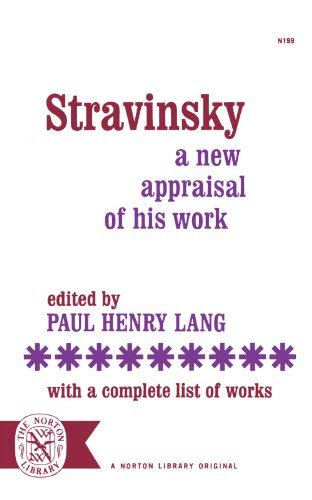 Image for Stravinsky: A New Appraisal of His Work With a Complete List of Works