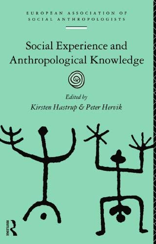 Image for Social Experience and Anthropological Knowledge (European Association of Social Anthropologists)