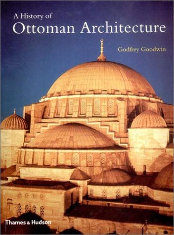 Image for A History of Ottoman Architecture
