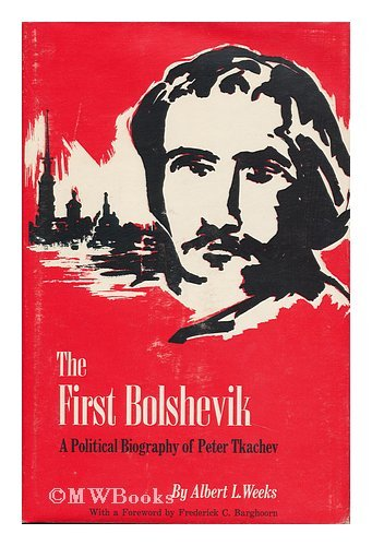Image for First Bolshevik: A Political Biography of Peter Tkachev