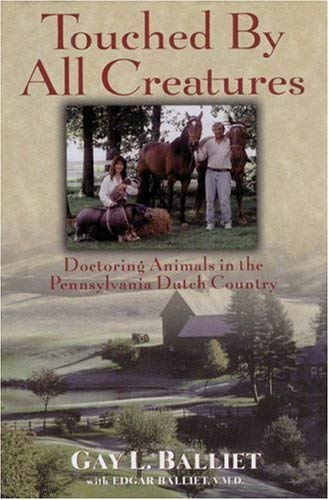 Image for Touched by All Creatures: Doctoring Animals in the Pennsylvania Dutch Country