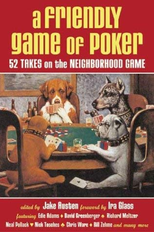 Image for A Friendly Game of Poker: 52 Takes on the Neighborhood Game