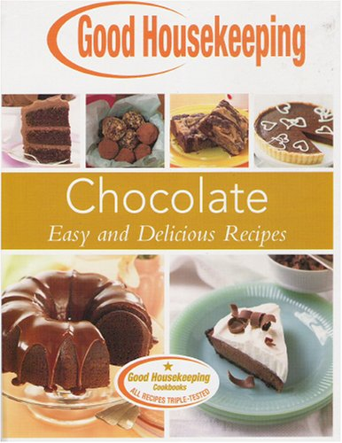 Image for Chocolate, Easy and Delicious Recipes (Good Housekeeping Cookbook)