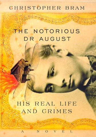 Image for Notorious Dr. August : His Real Life and Crimes