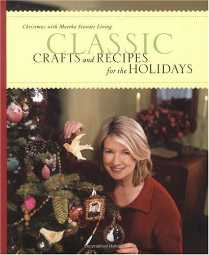 Image for Classic Crafts and Recipes for the Holidays: Christmas with Martha Stewart Living
