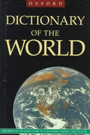 Image for The Oxford Dictionary of the World:  The Most Up-to-Date Guide to Countries, People, and Places