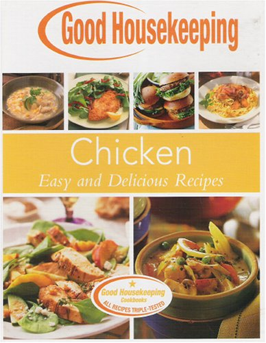 Image for Chicken, Easy and Delicious Recipes (Good Housekeeping Cookbook)