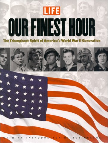 Image for Our Finest Hour: The Triumphant Spirit of America's World War II Generation