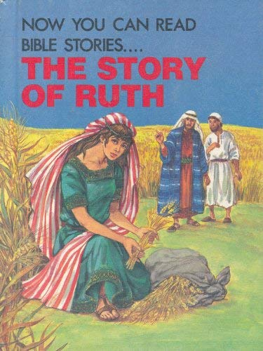 Image for The Story of Ruth (Now You Can Read Bible Stories...)