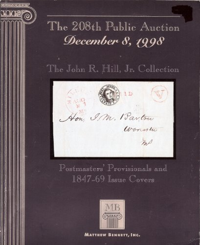 Image for The John R. Hill, Jr. Collection (Stamp Auction Catalog) (Matthew Bennett,, Dec 8, 1998)