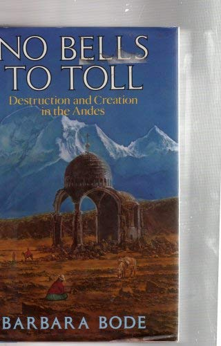 Image for No Bells to Toll Destruction & Creation in the Andes