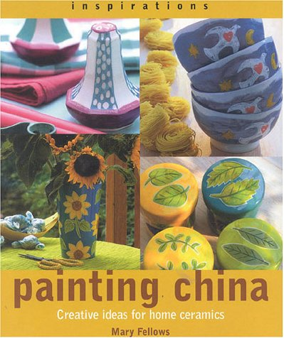 Image for Painting China: Creative Ideas for Home Ceramics (Inspirations (Paperback Southwater))