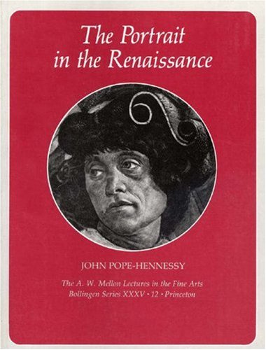 Image for The Portrait in the Renaissance: The A. W. Mellon Lectures in the Fine Arts