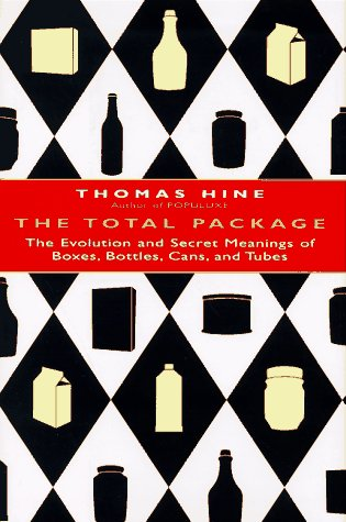Image for The Total Package: The Evolution and Secret Meanings of Boxes, Bottles, Cans, and Tubes