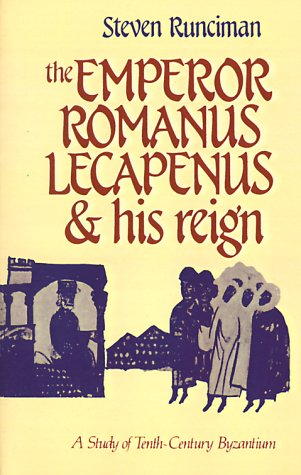 Image for The Emperor Romanus Lecapenus and his Reign: A Study of Tenth-Century Byzantium (Cambridge Paperback Library)