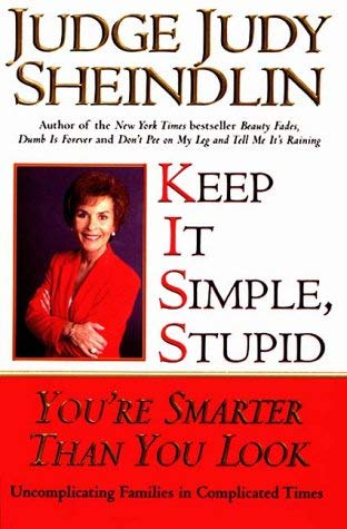 Image for Keep It Simple, Stupid: You're Smarter Than You Look