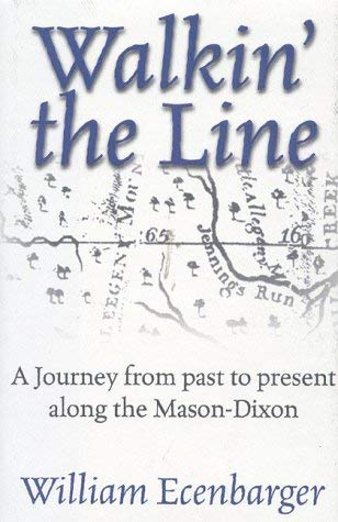 Image for Walkin' the Line: A Journey from Past to Present Along the Mason-Dixon
