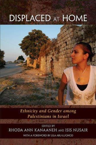 Image for Displaced at Home: Ethnicity and Gender Among Palestinians in Israel