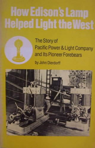 Image for How Edison's lamp helped light the West;: The story of Pacific Power & Light Company and its pioneer forebears