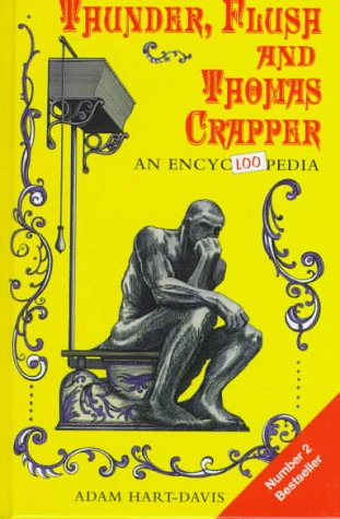 Image for Thunder, Flush and Thomas Crapper: An Encyclopedia