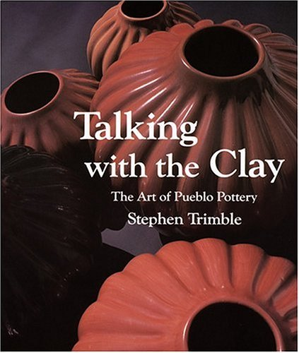 Image for Talking With the Clay: The Art of Pueblo Pottery