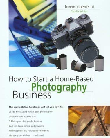 Image for How to Start a Home-Based Photography Business, 4th (Home-Based Business Series)